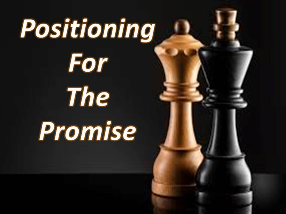 Positioning For The Promise